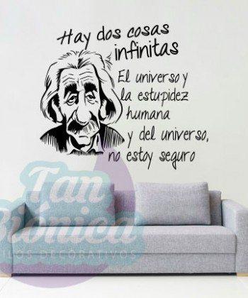 """""""Hay dos cosas infinitas, el universo y la estupidez humana y del universo, no estoy seguro"""" Albert Einstein. Vinilo Adhesivo Decorativo. Empavonados. DECORACIÓN."""