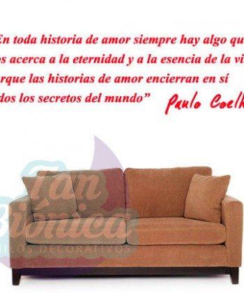 """""""En toda historia de amor siempre hay algo que nos acerca a la eternidad y ..."""" Paulo Coelho. Vinilos Adhesivos Decorativos, Empavonados para oficinas y empresas. DECORACIÓN."""
