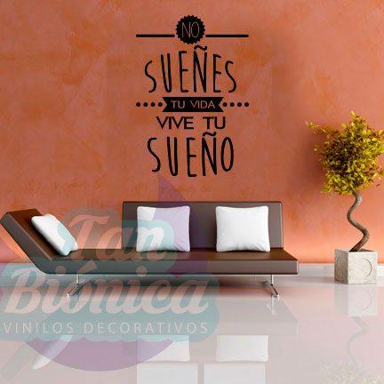 No sueñes tu vida, vive tu sueño, Frases Célebres, Vinilos Adhesivos Decorativos